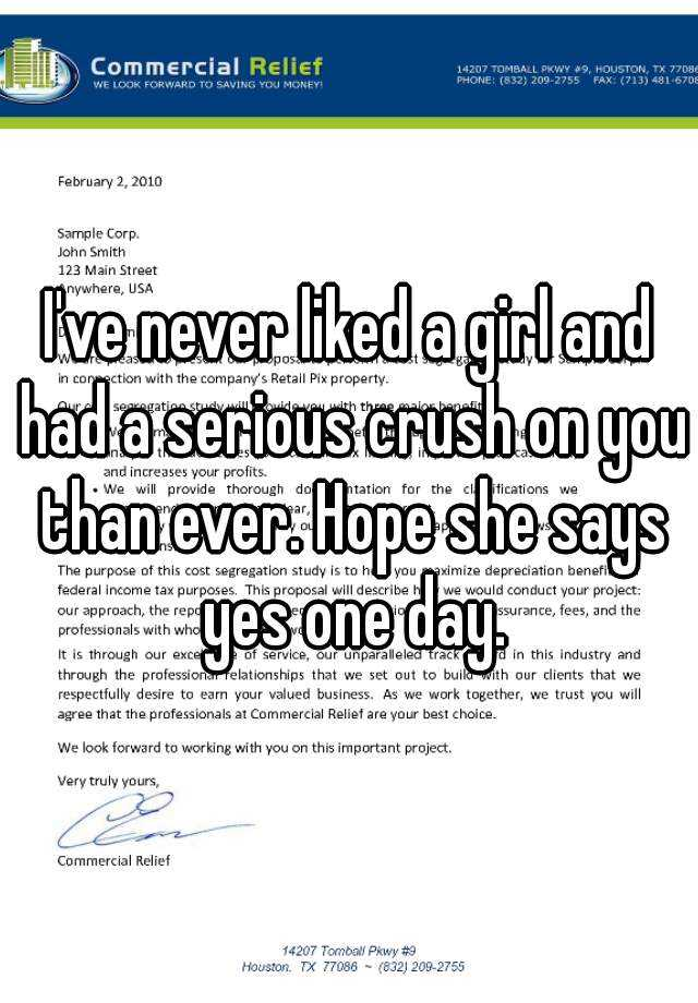 I've never liked a girl and had a serious crush on you than ever. Hope she says yes one day.