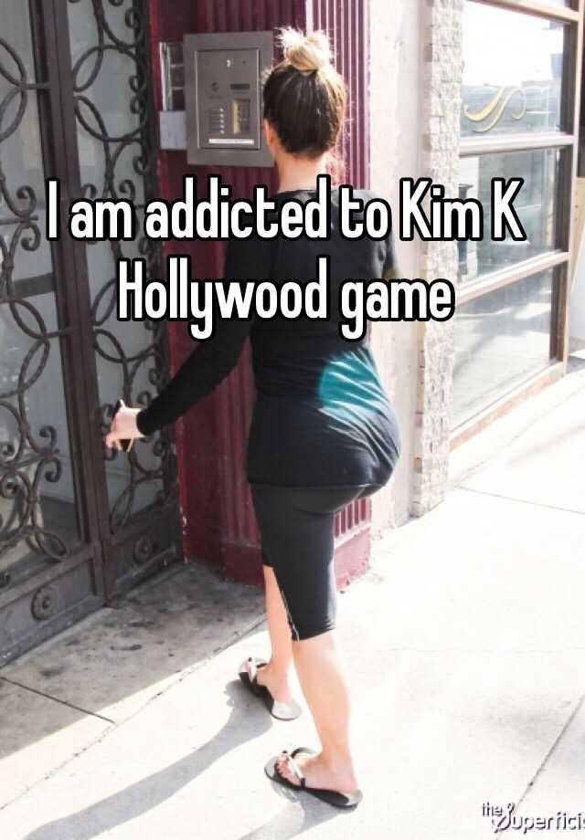 I am addicted to Kim K Hollywood game