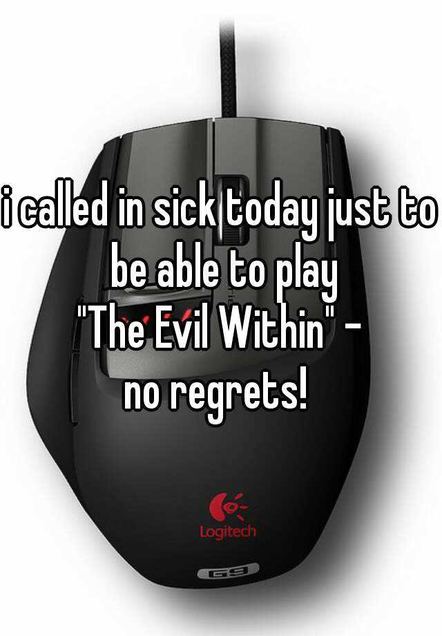 "i called in sick today just to be able to play ""The Evil Within"" - no regrets!"
