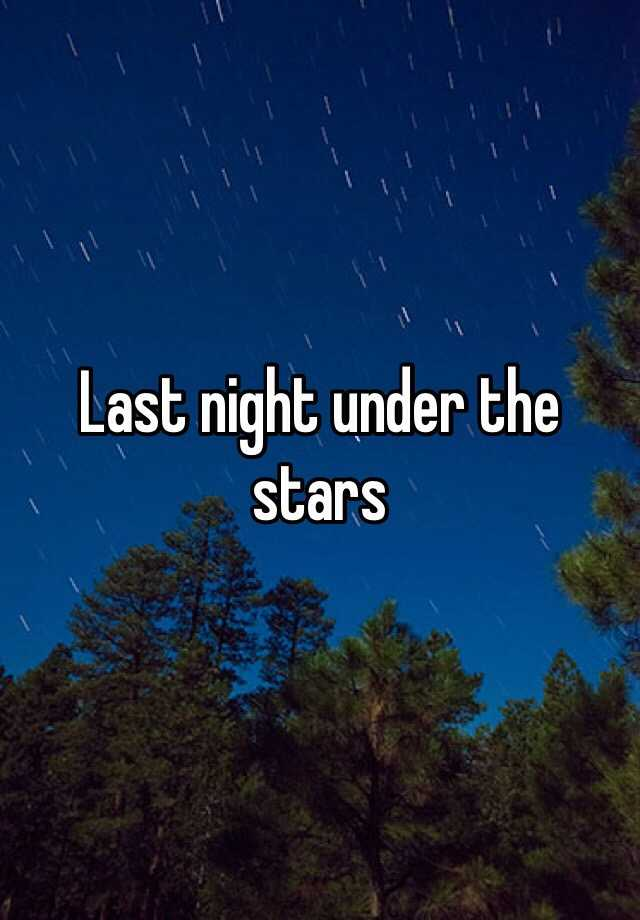 Last night under the stars