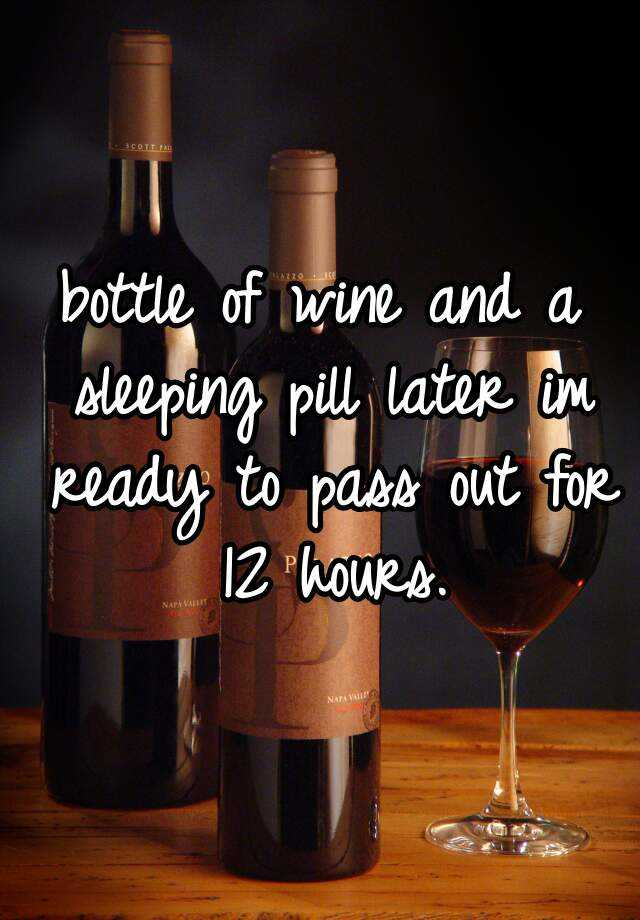 bottle of wine and a sleeping pill later im ready to pass out for 12 hours.