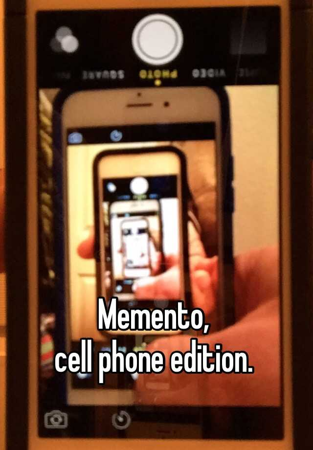 Memento,  cell phone edition.