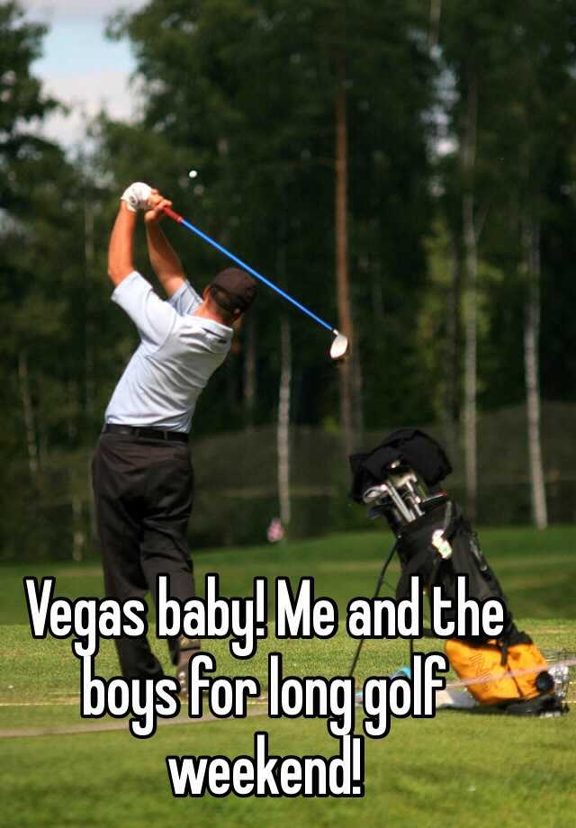 Vegas baby! Me and the boys for long golf weekend!