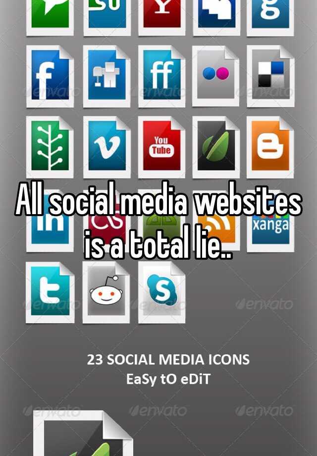 All social media websites is a total lie..